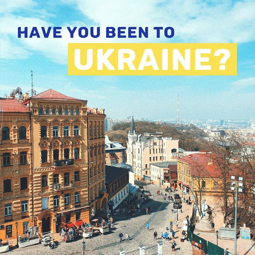 Have you ever been to Ukraine?