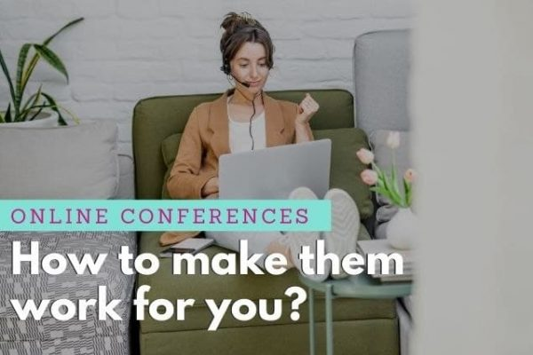 7 tips on how to get practical benefit from attending online conferences